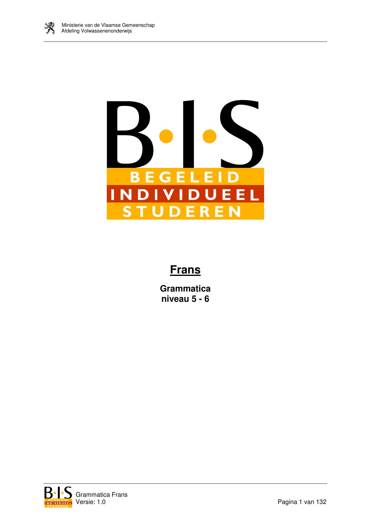 6880fe3c396 Ministerie van de Vlaamse Gemeenschap Afdeling Volwassenenonderwijs Frans  Grammatica niveau 5 - 6 Grammatica Frans Versie: 1.0 Pagina 1 van 132  Ministerie ...