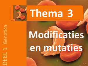 Modificaties en mutaties Thema 3