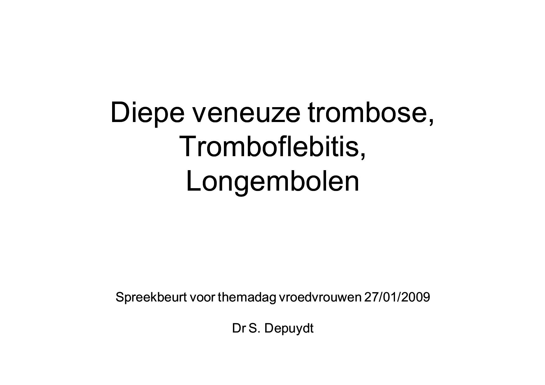 Diepe veneuze trombose, Tromboflebitis, Longembolen