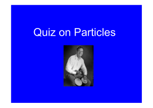Quiz on Particles