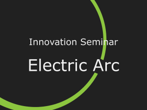 Innovation Seminar – Electric Arc Wat is een vlamboog?