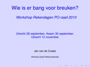 Wie is er bang voor breuken? [1.7ex] Workshop Rekendagen PO