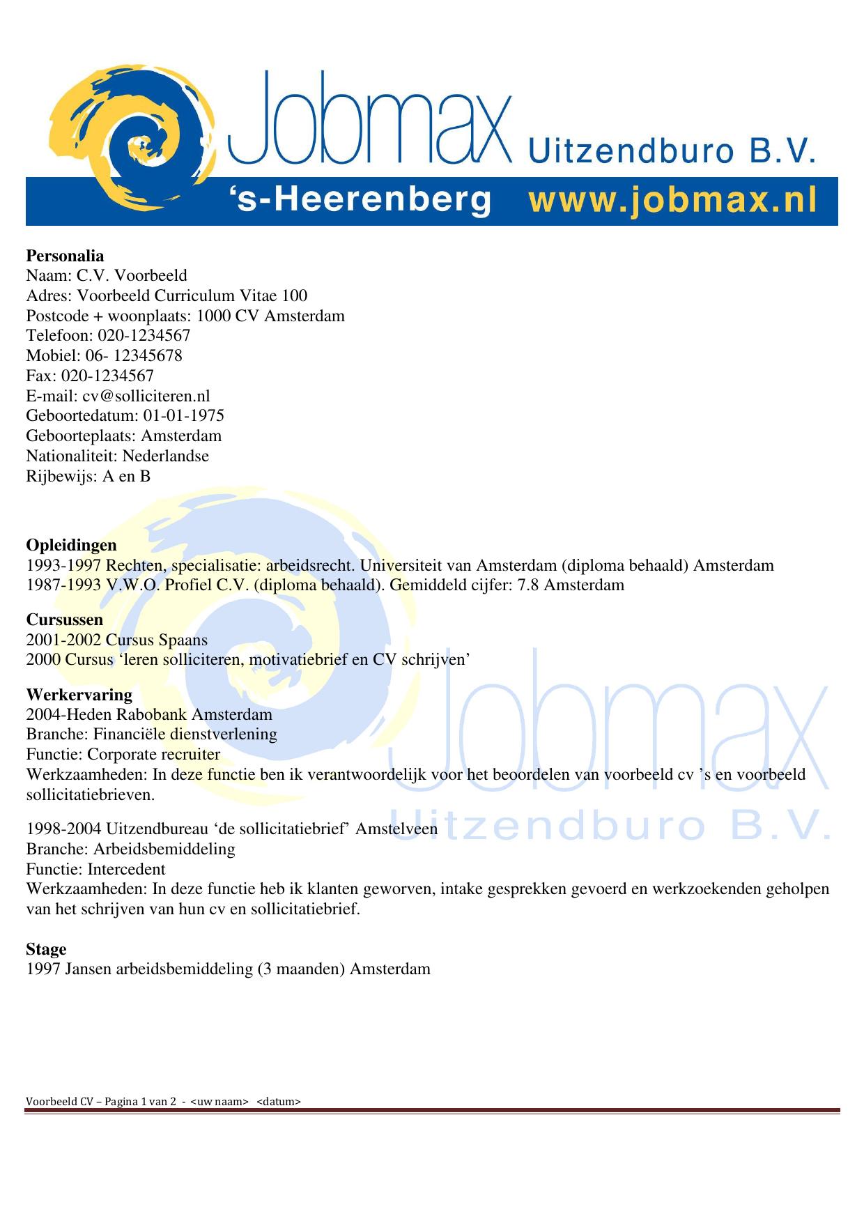 Personalia Naam: C.V. Voorbeeld Adres: Voorbeeld Curriculum
