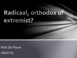 Radicaal, orthodox of extremist?