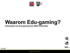 Presentatie over Edu-gaming door MAD multimedia