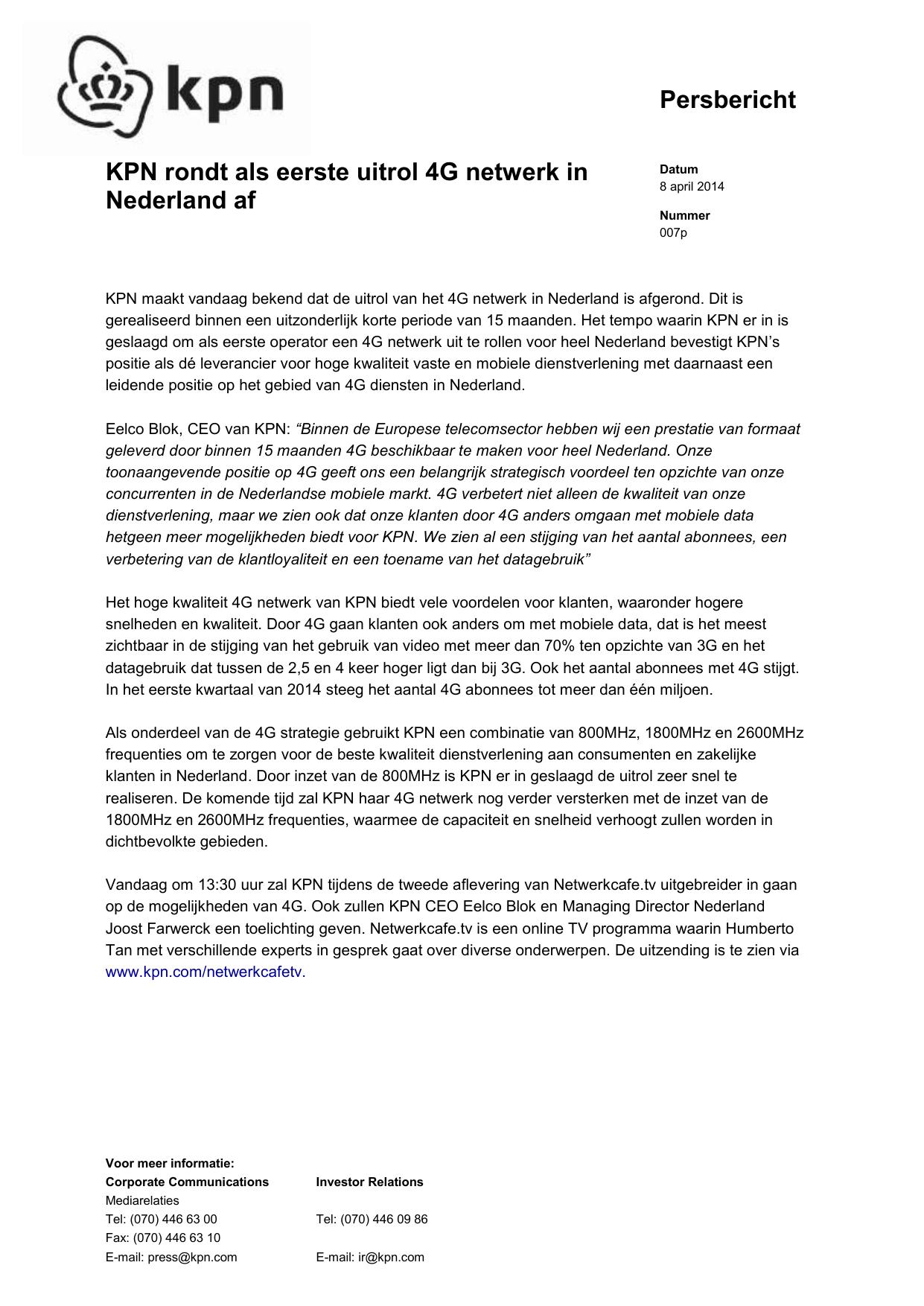 daf27af0567898 Persbericht KPN rondt als eerste uitrol 4G netwerk in Nederland af Datum 8  april 2014 Nummer 007p KPN maakt vandaag bekend dat de uitrol van het 4G  netwerk ...