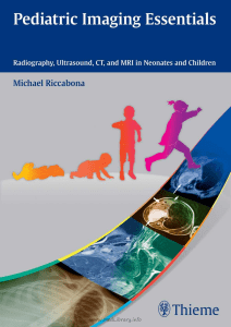 5.Pediatric Imaging Essentials Radiography, Ultrasound, CT, and MRI in Neonates and Children